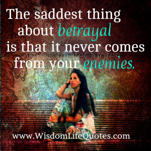 TheSaddest thing about Betrayal