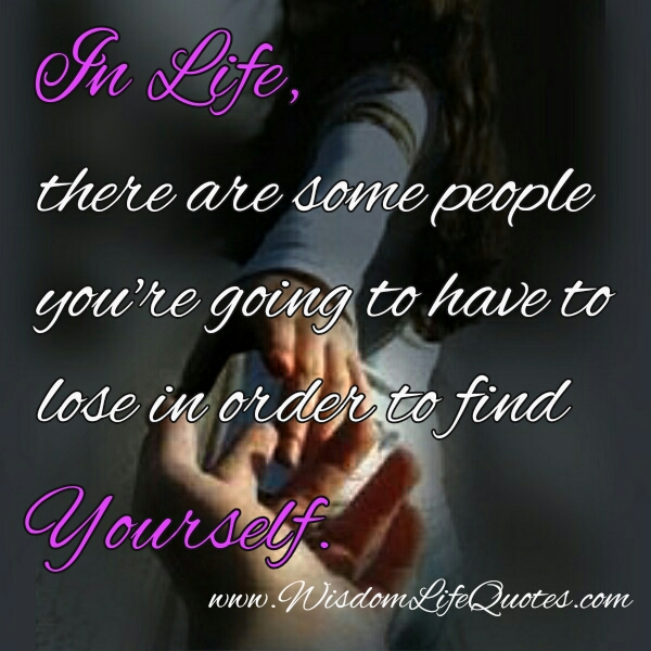 There are some people in your life you are going to lose