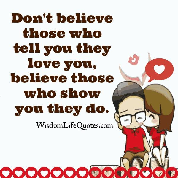 Those who tell you they love you