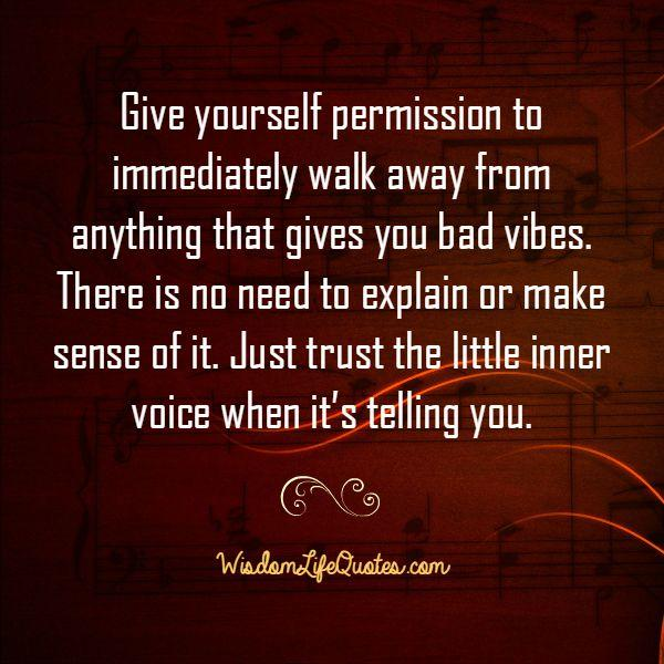 Trust the little inner voice when it's telling you