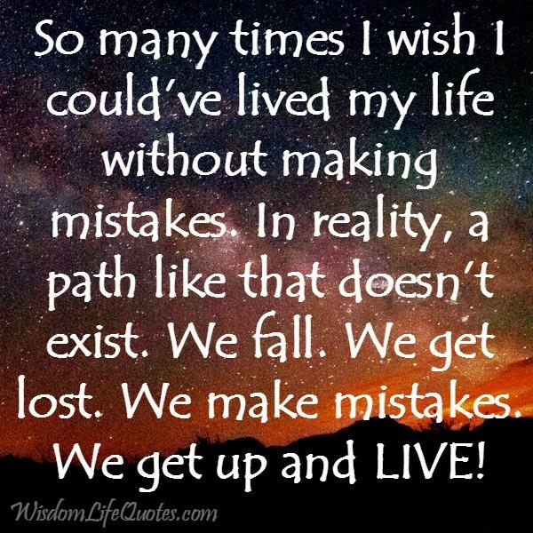We fall, we make mistakes & get up and LIVE!
