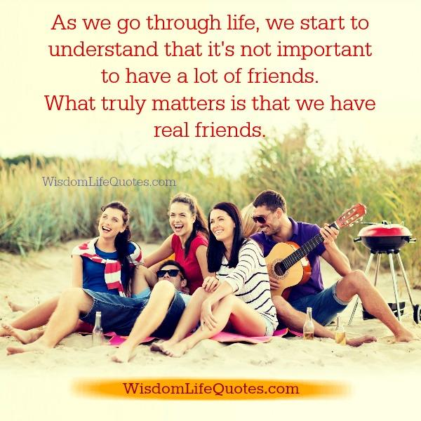 What truly matters is that we have real friends