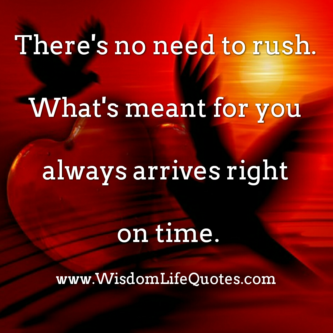 What's meant for you always arrives on right time