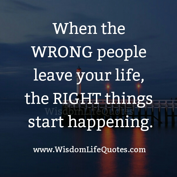 When wrong people leave your Life
