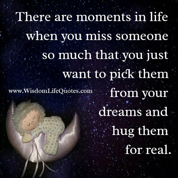 When you miss someone so much - Wisdom Life Quotes