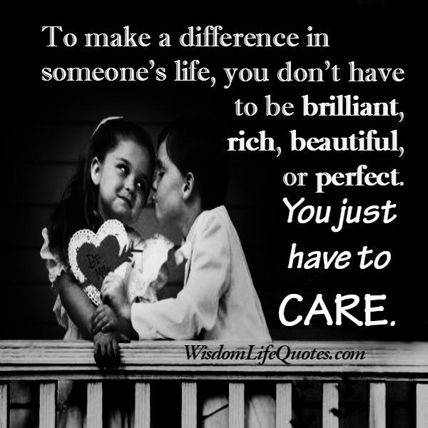 Who to make a difference in someone's life?