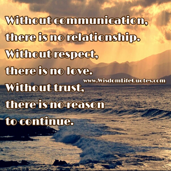 Without Trust, there's no reason to continue