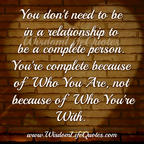 You Don T Need A Man To Be Happy Quotes: You Don't Need To Be In A Relationship To Be A Complete
