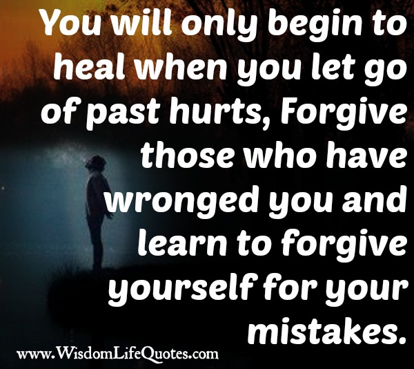 You will only begin to heal when you let go of past hurts