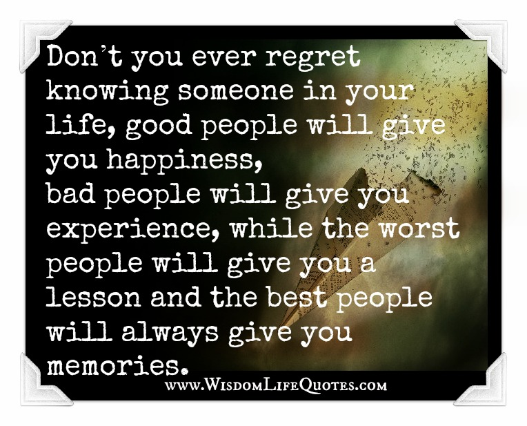 dont-you-ever-regret-knowing-someone-in-your-life
